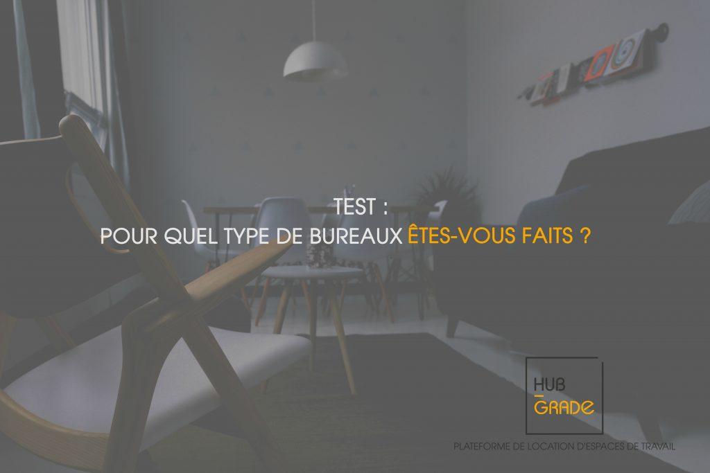 TEST : POUR QUEL TYPE D'ESPACE DE TRAVAIL ÊTES-VOUS FAITS ?